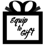 Equip to Gift